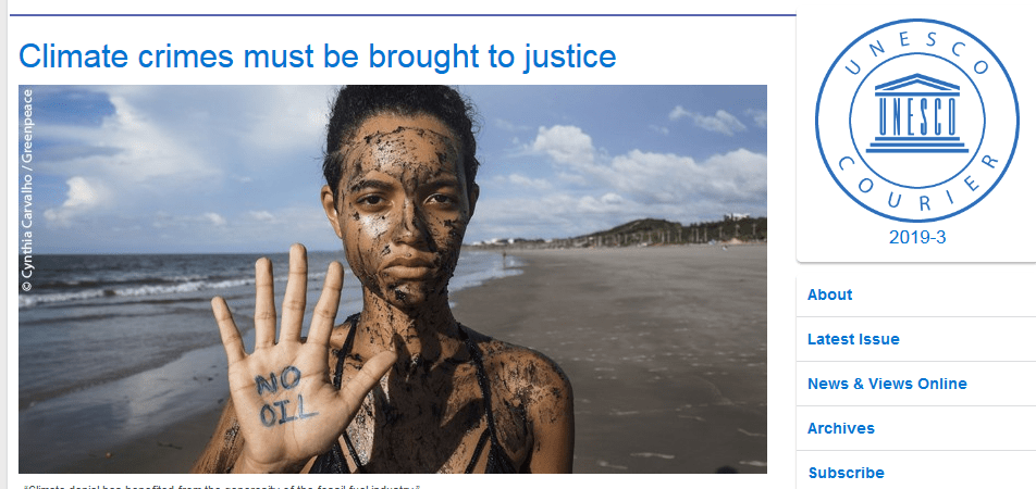 UNESCO: Prosecute Climate Criminals – 'Climate crimes must be brought to justice' during trials at International Criminal Court- 'The damage that climate deniers do is heinous'