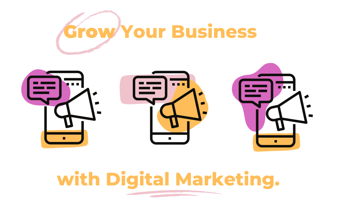 How to Launch and Grow a Business using Digital Marketing