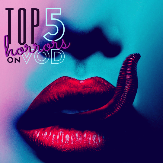 Top 5: New Horror Available on VOD