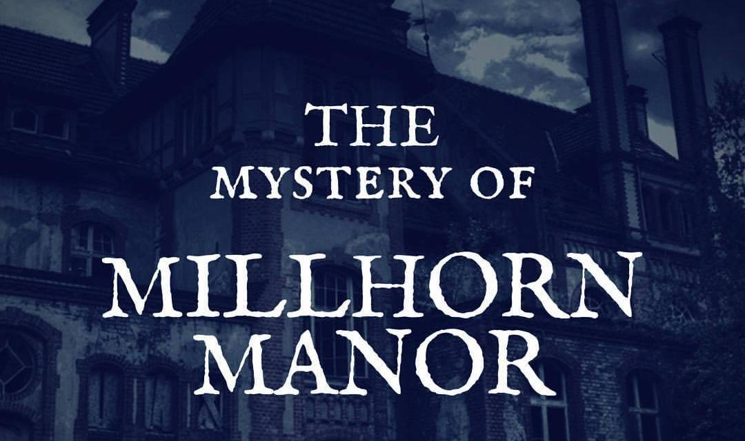 "Solve the Spooky Mystery of ""The Millhorn Manor"""