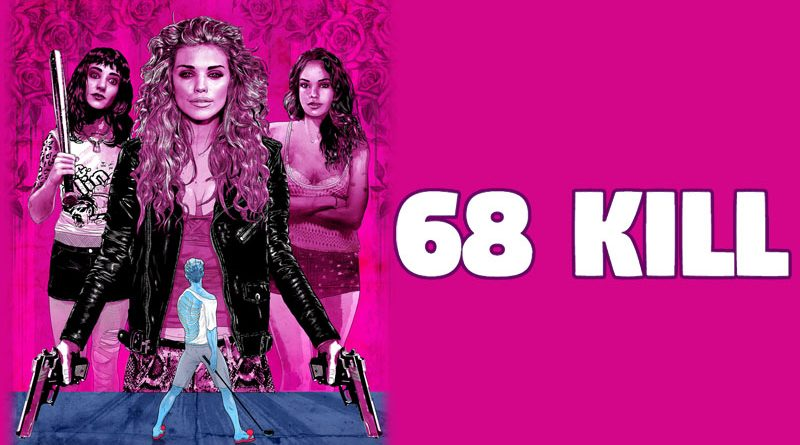 68 KILL – Official Trailer