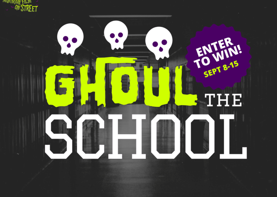 [Giveaway] #GHOULTHESCHOOL – Win a $250 Horror Gift Basket!