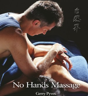 The Principles & Practice of NO HANDS Massage