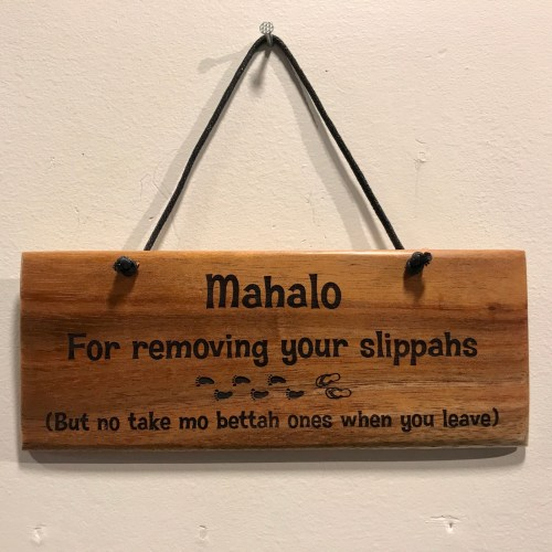 """'Mahalo For Removing Your Slippahs' Small Hanging Koa Plaque 2.75""""x 7"""" (representative) by Honolulu Woodworking Designs $24"""