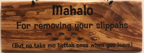 """'Mahalo for removing your slippahs' Large Hanging Koa Plaque 4""""x 11"""" (representative) by Honolulu Woodworking Designs $36"""