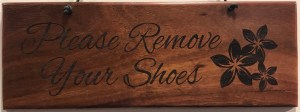 "'Please Remove Your Shoes' Large Hanging Koa Plaque 4""x 11"" (representative) by Honolulu Woodworking Designs $36"