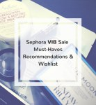 What you must buy at the Sephora VIB Sale 2017 + wishlist