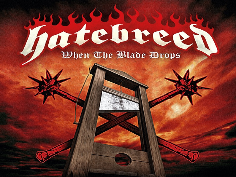 HATEBREED RETURNS WITH WHEN THE BLADE DROPS
