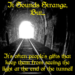 Light at the end of the tunnel, gifts