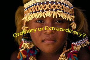 Ordinary or Extraordinary?