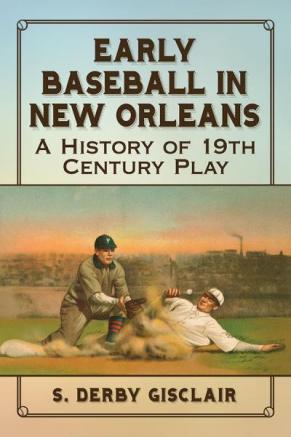 NOLA History Guy Podcast 25-May-2019 Doberge and Baseball