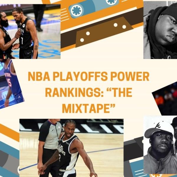"2021 NBA Playoffs Power Rankings: ""The Mixtape"""
