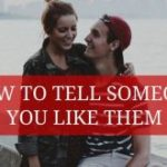 How to Tell Someone You Like Them?