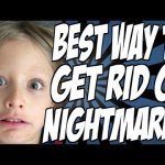 HOW TO GET RID OF NIGHTMARES