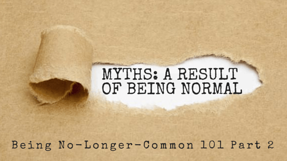 Myths: A Result of Being Normal