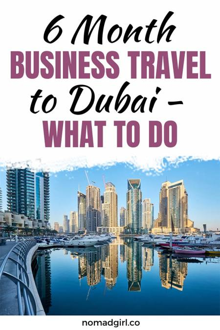 6 months business travel to Dubai What to do