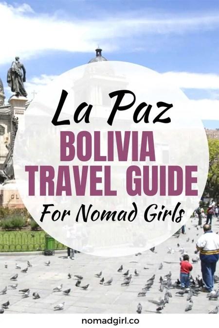 La Paz Bolivia Travel Guide For Nomad Girls