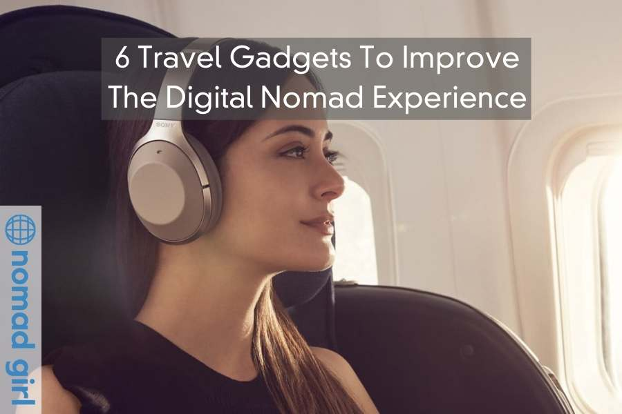 6 Travel Gadgets To Improve The Digital Nomad Experience