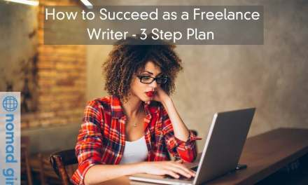 How to SUCCEED as a Freelance Writer – My 3 Step Plan