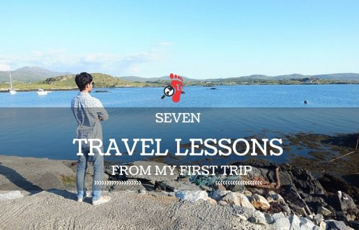 7 Travel Lessons from my 1st Independent Excursion