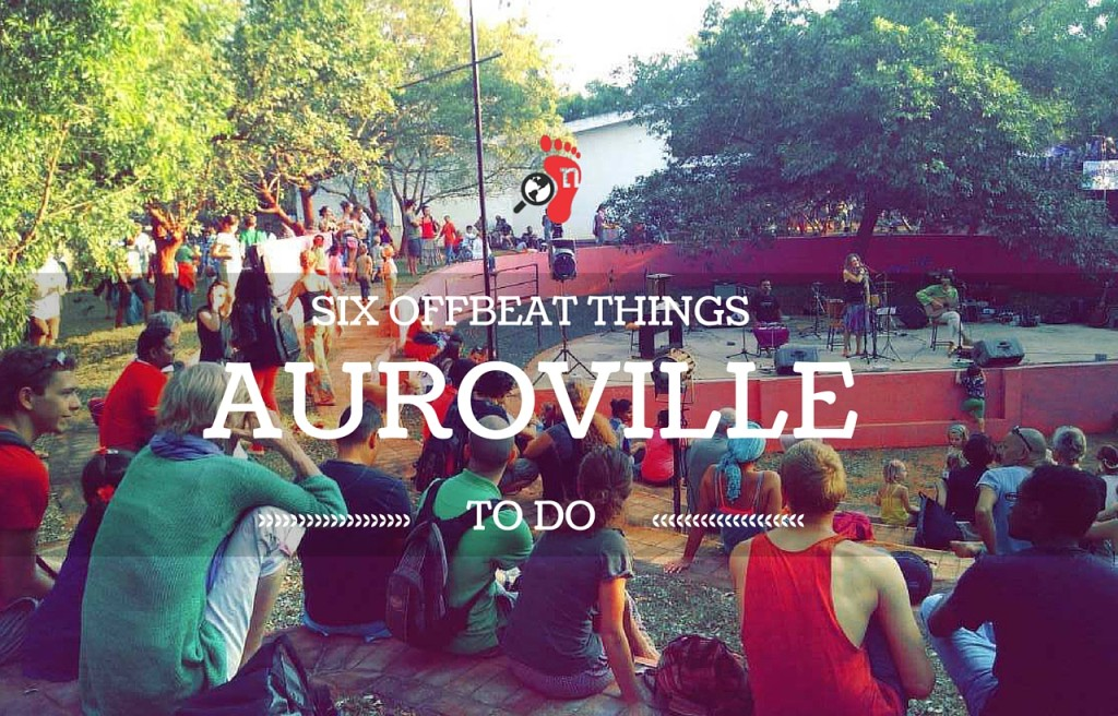 6 Offbeat Things to Do in Auroville