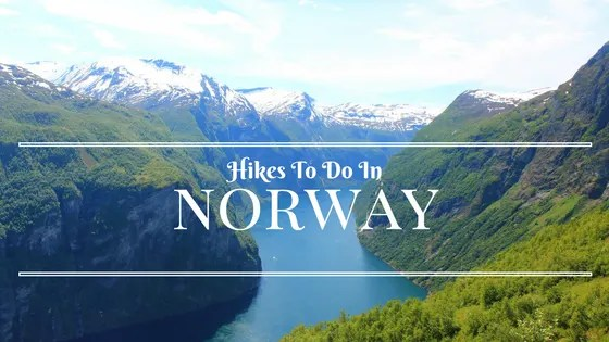 hikes to do in Norway