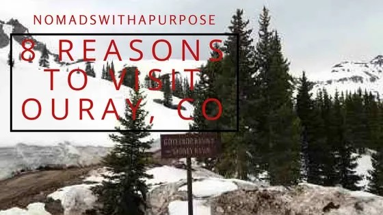 reasons to visit ouray, Colorado