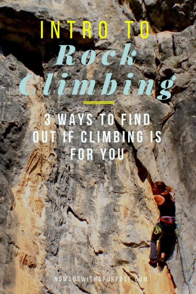 Intro to Rock Climbing: 3 Ways to Find Out If Rock Climbing Is Right For You