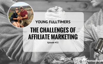 Episode #32: The Challenges of Affiliate Marketing with Kimberly and Joe of Young Fulltimers