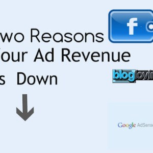 Two Reasons Your Blog Revenue Is Down