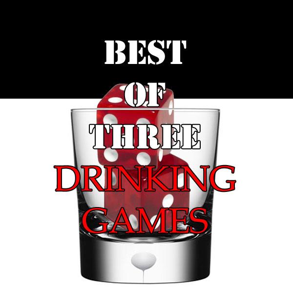 Best of Three - Drinking Games