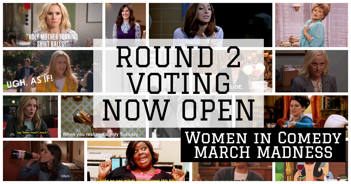 Round 2 Now Open – Women in Fiction: Women in Comedy March Madness!