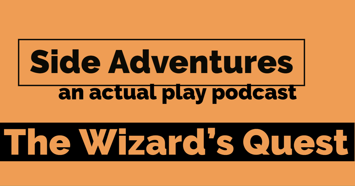 Side Adventures – Episode 03 – The Wizard's Quest