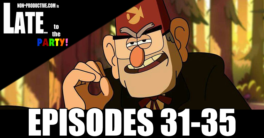 Late to the Party: Gravity Falls – Episodes 31-35