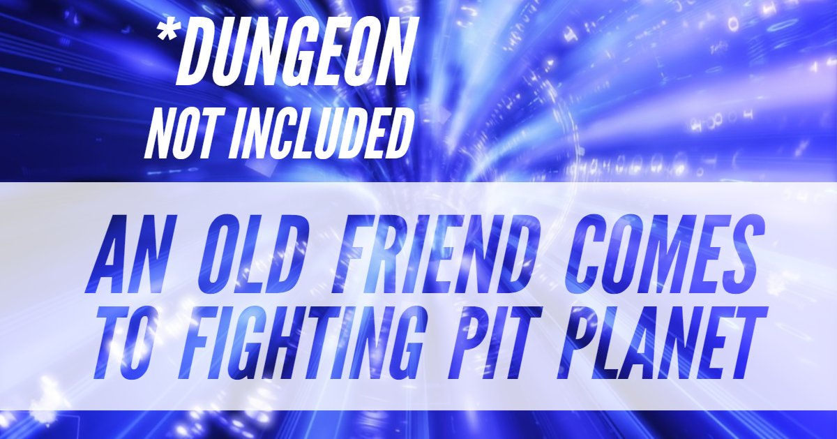 *Dungeon Not Included – DNI – Episode 16 – An Old Friend Comes to Fighting Pit Planet