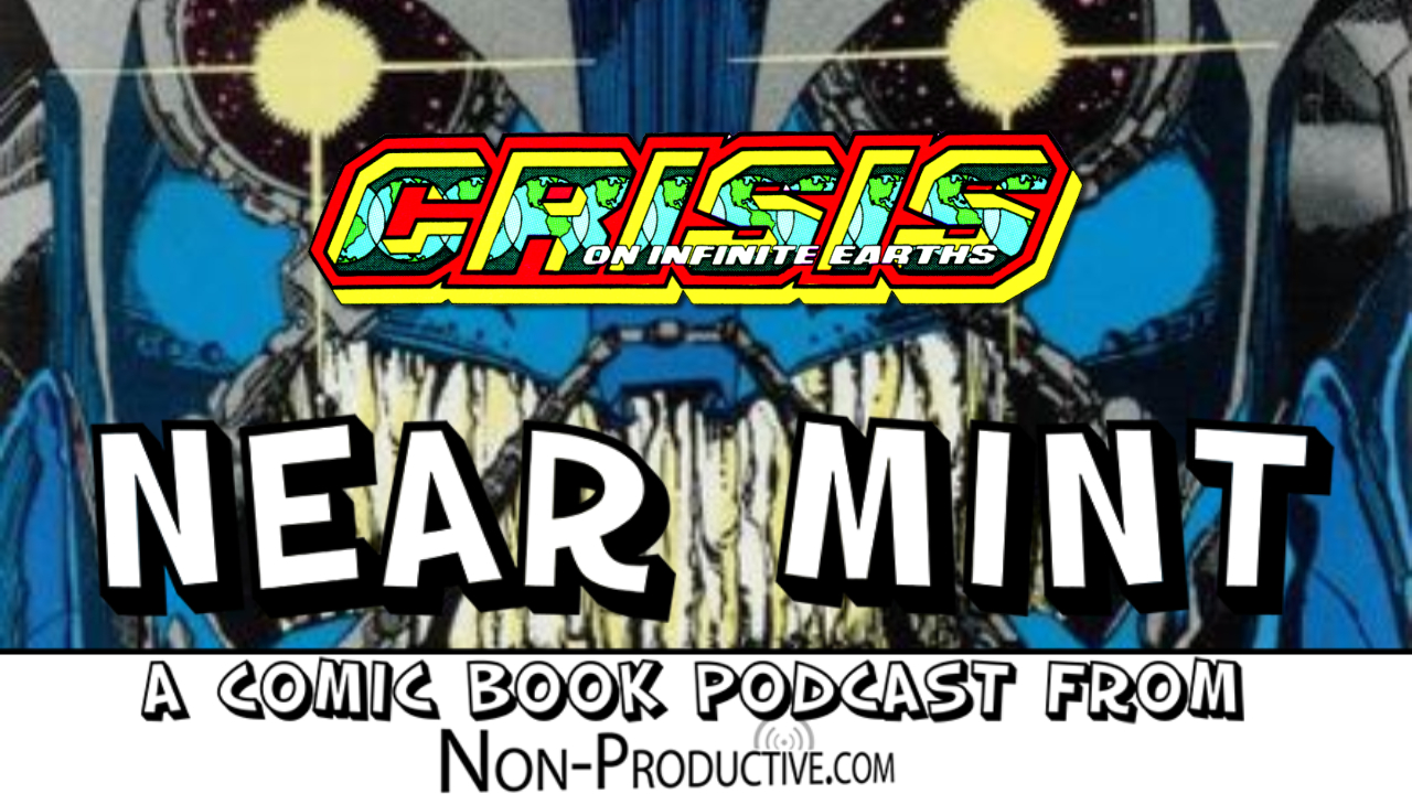 Near Mint – Crisis on Infinite Earths #6