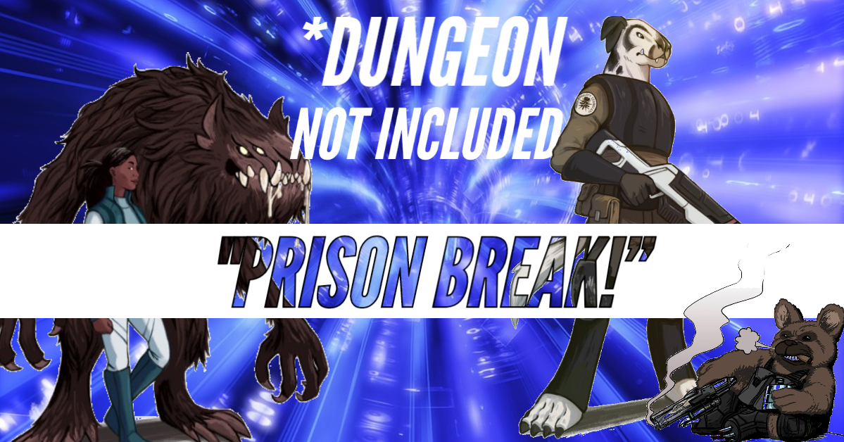 *Dungeon Not Included – DNI – Episode 19 – Prison Break!