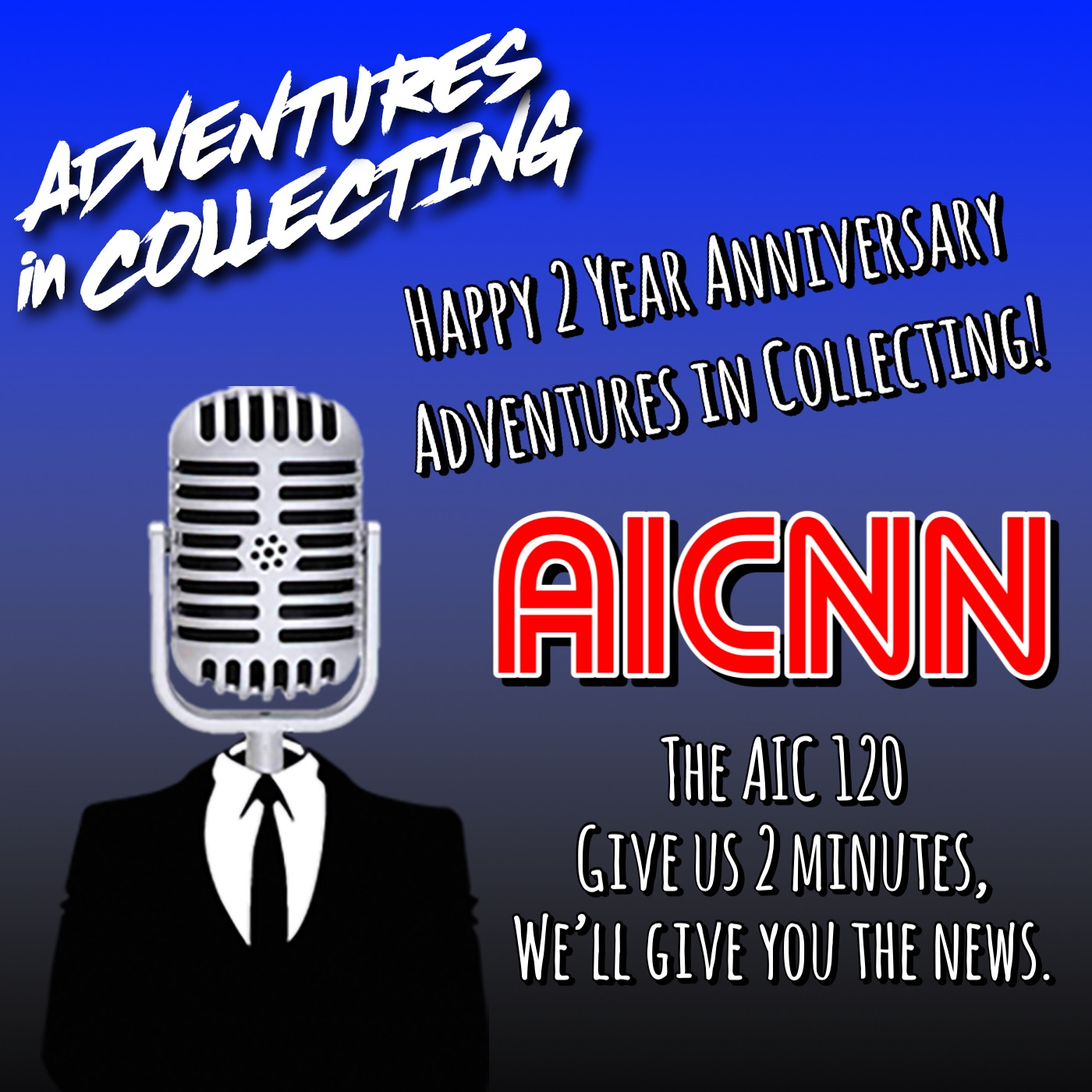 AIC120 – Happy 2 Year Anniversary to Adventures in Collecting – Adventures in Collecting