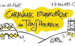Caravane Ethnocubique Tanj'heureux, du 6 au 11 aout, à la tour A45 de Cellieu