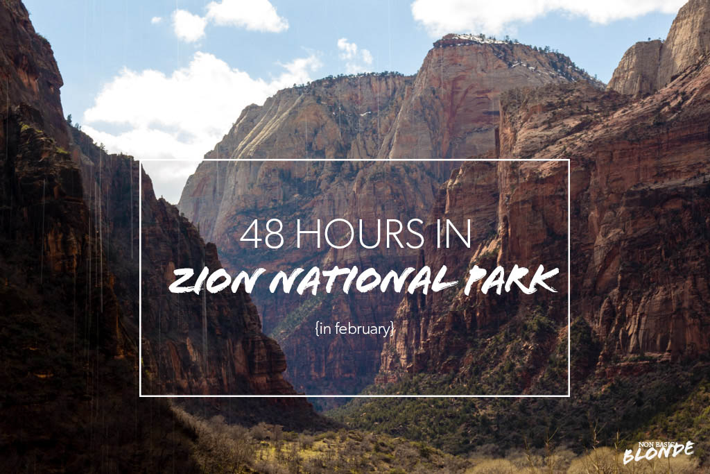 48 hours in zion national park in february