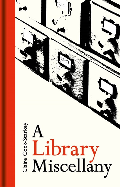 Book cover design for The Library Miscellany by Claire Cock-Starkey
