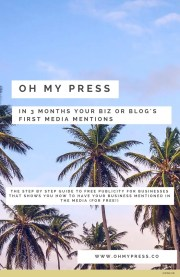 Oh my press: in 3 months your biz or blog's first press mentions. The step by step guide to free publicity for businesses that shows you how to have your business mentioned in the media for free. Sign up now for the press / free publicity course for girlbosses now! Worksheets, workbook, checklists and goal planners included! www.ohmypress.co