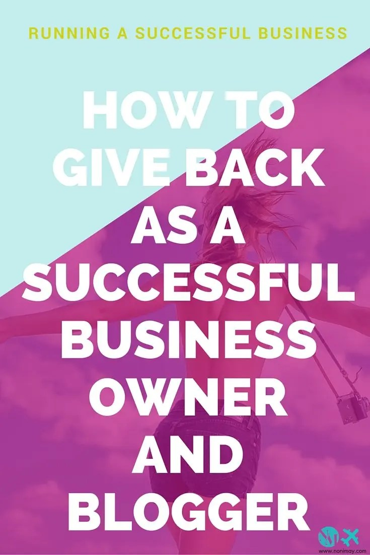 How to give back as a successful business owner and blogger