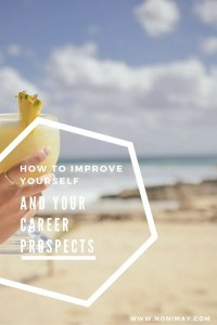 How to improve yourself AND your career prospects