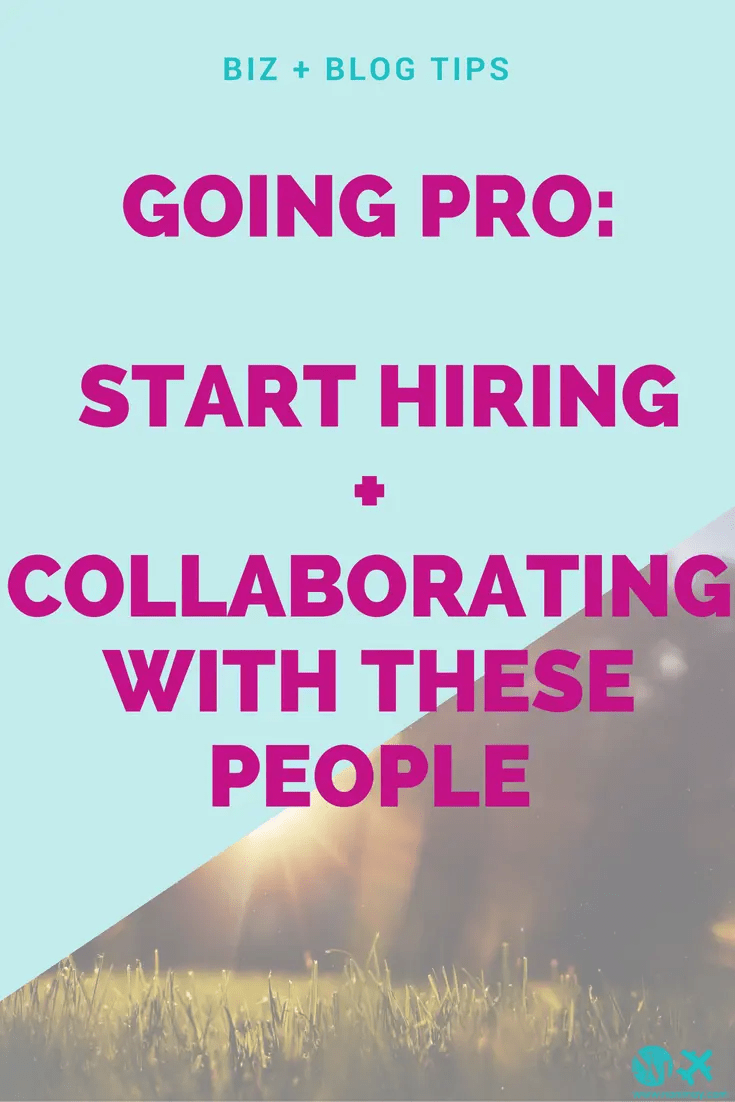 going-pro-start-hiring-collaborating-with-these-people