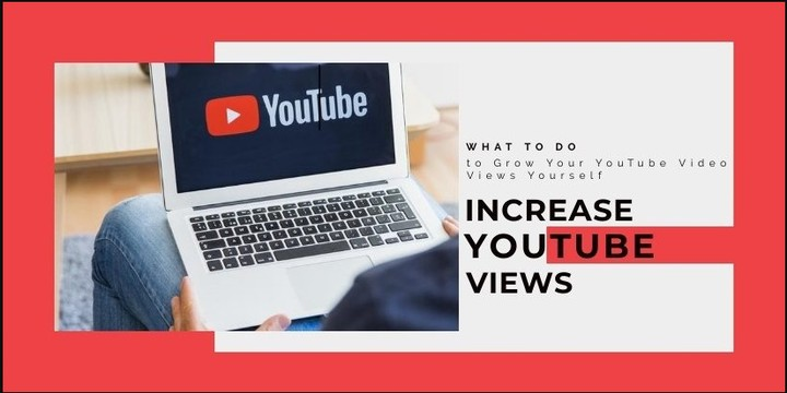 10 Tips On How To Increase Youtube Views By Yourself
