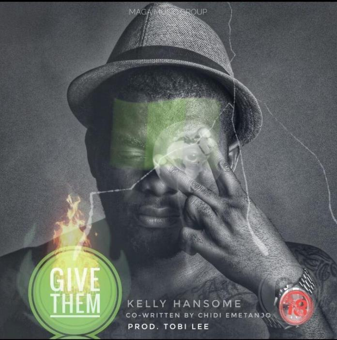 Music] Kelly Hansome – Give Them