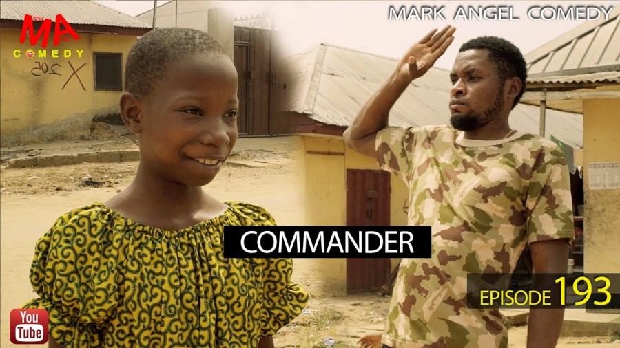 DOWNLOAD: Mark Angel Comedy – COMMANDER [EPISODE 193]