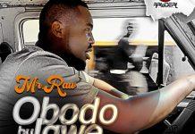 Mr Raw – Obodo Bu Igwe