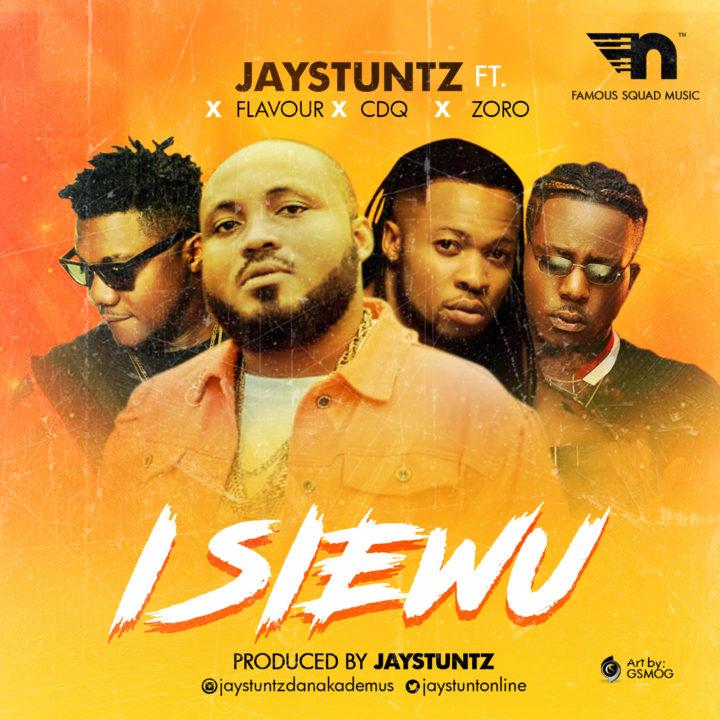 MUSIC: Jaystuntz X Flavour X CDQ X Zoro – Isi Ewu